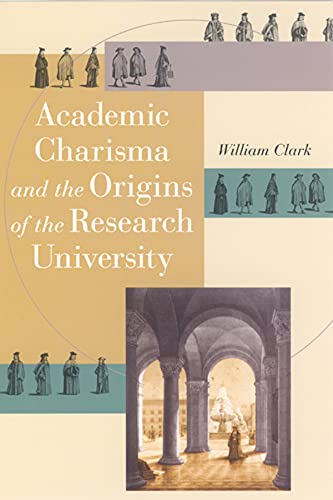 9780226109220: Academic Charisma and the Origins of the Research University