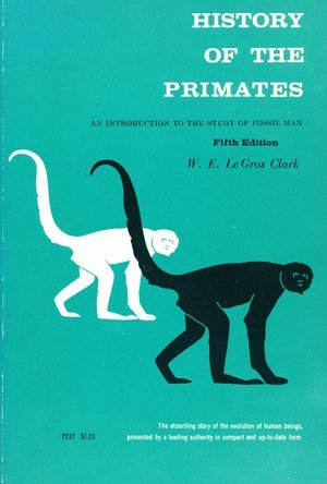 History of the Primates: An Introduction to: Clark, Wilfred Edward