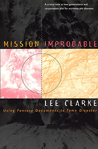 9780226109411: Mission Improbable: Using Fantasy Documents to Tame Disaster