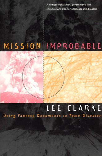 9780226109428: Mission Improbable: Using Fantasy Documents to Tame Disaster