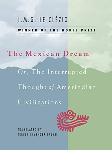 9780226110028: The Mexican Dream: Or, The Interrupted Thought of Amerindian Civilizations