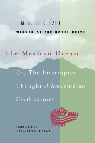 9780226110035: The Mexican Dream: Or, The Interrupted Thought of Amerindian Civilizations
