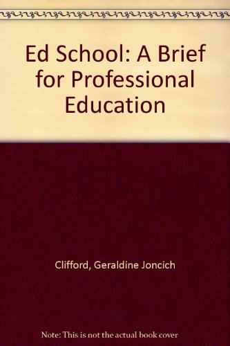 9780226110172: Ed School: A Brief for Professional Education