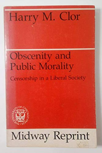 9780226110356: Obscenity and public morality: Censorship in a liberal society (Midway reprints)