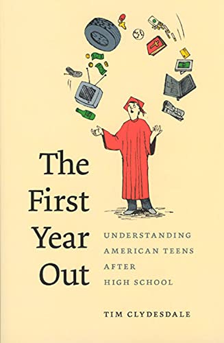 9780226110653: The First Year Out: Understanding American Teens after High School (Morality and Society Series)