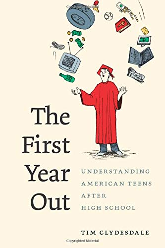 9780226110660: The First Year Out: Understanding American Teens after High School (Morality and Society Series)