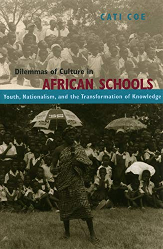9780226111292: Dilemmas of Culture in African Schools: Youth, Nationalism, and the Transformation of Knowledge