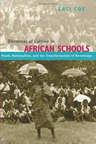 9780226111315: Dilemmas of Culture in African Schools: Youth, Nationalism, and the Transformation of Knowledge