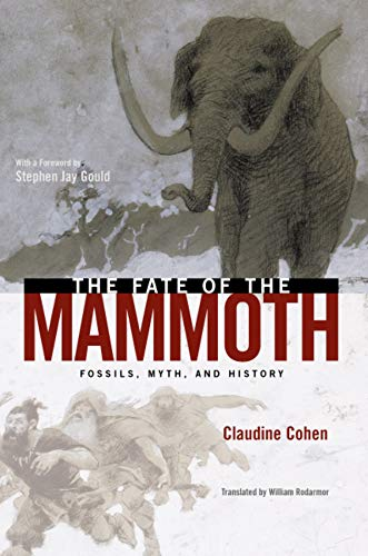 9780226112923: The Fate of the Mammoth: Fossils, Myth, and History
