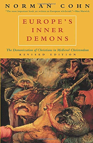 9780226113074: Europe's Inner Demons: The Demonization of Christians in Medieval Christendom