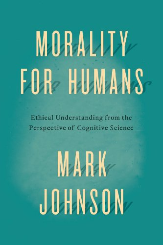 9780226113401: Morality for Humans: Ethical Understanding from the Perspective of Cognitive Science