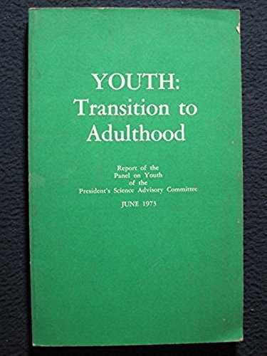 Youth: Transition to Adulthood. Report of the: James S. Coleman,