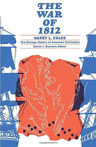 9780226113500: The War of 1812 (The Chicago History of American Civilization)