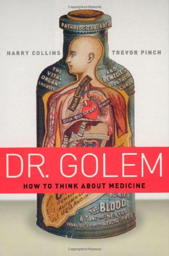 9780226113661: Dr. Golem: How to Think about Medicine