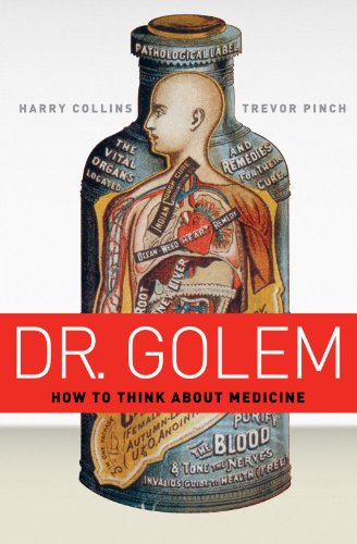 9780226113678: Dr. Golem: How to Think about Medicine