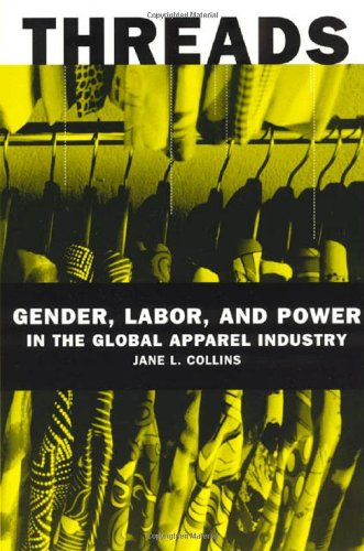 9780226113708: Threads: Gender, Labor, and Power in the Global Apparel Industry