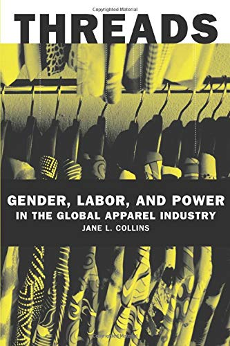 9780226113722: Threads: Gender, Labor, and Power in the Global Apparel Industry