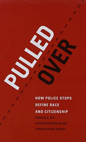 9780226113852: Pulled Over - How Police Stops Define Race and Citizenship