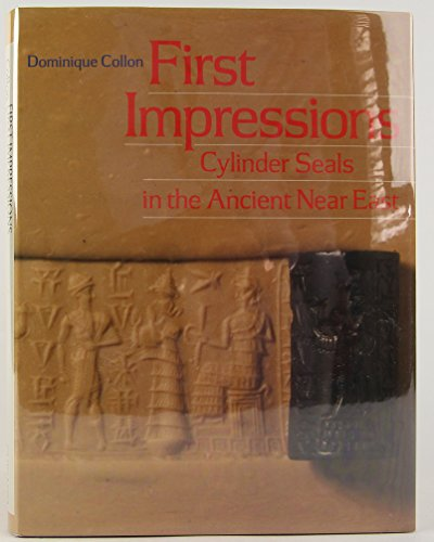 9780226113883: First Impressions: Cylinder Seals in the Ancient Near East
