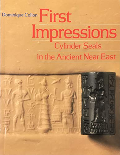 9780226113890: First Impressions: Cylinder Seals in the Ancient near East