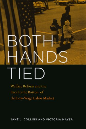 9780226114057: Both Hands Tied: Welfare Reform and the Race to the Bottom in the Low-Wage Labor Market