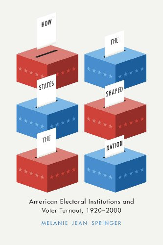 9780226114217: How the States Shaped the Nation: American Electoral Institutions and Voter Turnout, 1920-2000 (Chicago Studies in American Politics)