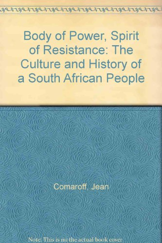 9780226114224: Body of Power, Spirit of Resistance: The Culture and History of a South African People