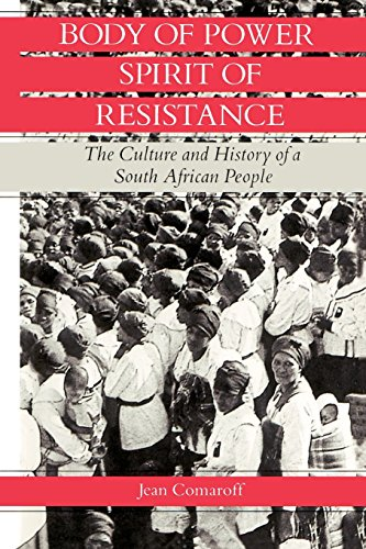 9780226114231: Body of Power, Spirit of Resistance: The Culture and History of a South African People