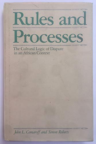 9780226114248: Rules and Processes: The Cultural Logic of Dispute in an African Context