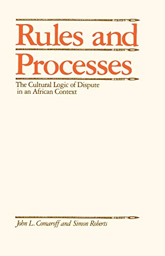 9780226114255: Rules and Processes: The Cultural Logic of Dispute in an African Context