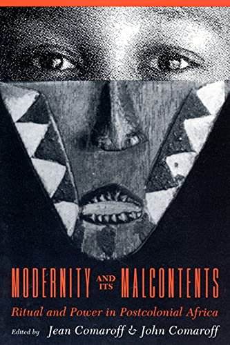 9780226114392: Modernity and Its Malcontents: Ritual and Power in Postcolonial Africa