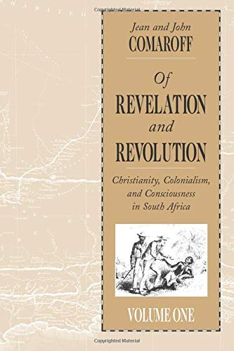 9780226114422: Of Revelation and Revolution, Volume 1: Christianity, Colonialism, and Consciousness in South Africa: Christianity, Colonialism and Consciousness in South Africa v. 1