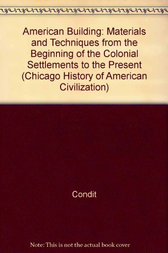 9780226114507: American Building (The Chicago History of American Civilization)