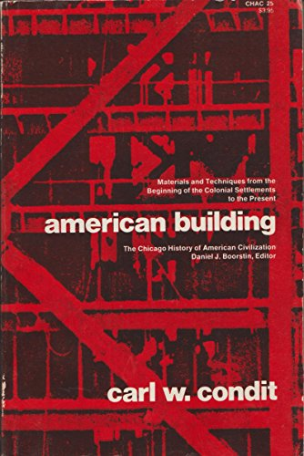 9780226114538: American Building: Materials and Techniques from the Beginning of the Colonial Settlement to the Present (History of American Civilization)