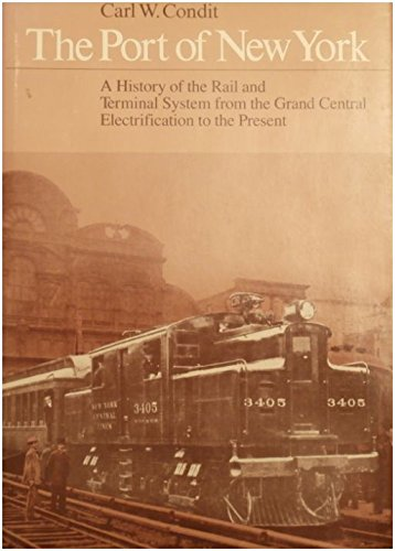 The Port of New York: A History of the Rail and Terminal System from the Grand Central ...