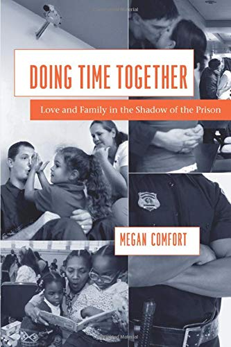 9780226114637: Doing Time Together: Love and Family in the Shadow of the Prison