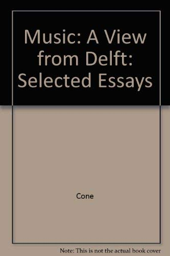 9780226114699: Music: A View from Delft. Selected Essays
