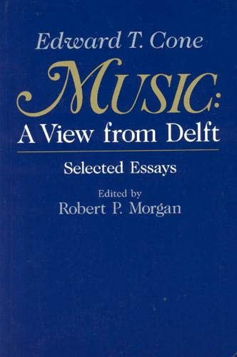 9780226114705: Music: A View from Delft. Selected Essays