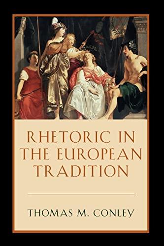 Rhetoric in the European Tradition: Conley, Thomas