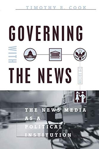 9780226115016: Governing with the News: The News Media as a Political Institution (Studies in Communication, Media, and Public Opinion)
