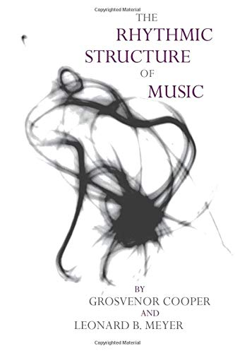 9780226115221: The Rhythmic Structure of Music (Phoenix Books)