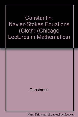 Navier-Stokes Equations: Constantin, Peter; Foias, Ciprian