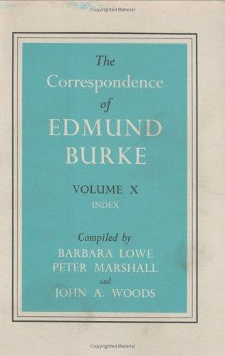 The Correspondence of Edmund Burke, Volume X: Index: Burke, Edmund