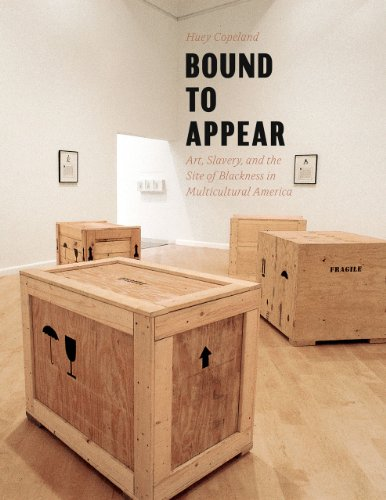 9780226115702: Bound to Appear: Art, Slavery, and the Site of Blackness in Multicultural America