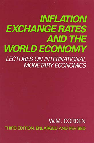 Inflation, Exchange Rates, and the World Economy: W. Max Corden