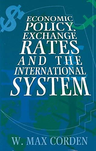 9780226115900: Corden: Economic Policy, Exchange Rates, & the International System (Cloth)