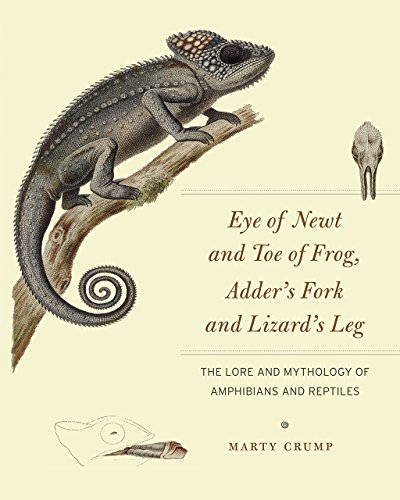 Eye of Newt and Toe of Frog, Adder's Fork and Lizard's Leg: The Lore and Mythology of ...