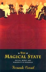 9780226116013: The Magical State: Nature, Money, and Modernity in Venezuela