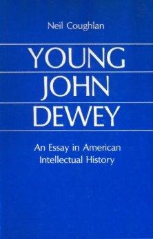 9780226116044: Young John Dewey: An Essay in American Intellectual History