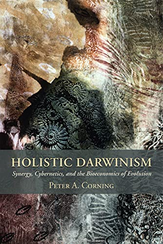 9780226116136: Holistic Darwinism: Synergy, Cybernetics, and the Bioeconomics of Evolution